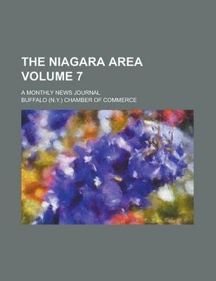 The Niagara Area; A Monthly News Journal Volume 7