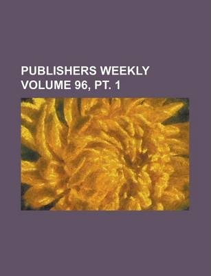 Publishers Weekly Volume 96, PT. 1