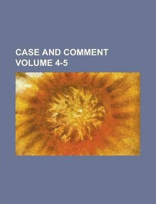 Case and Comment Volume 4-5