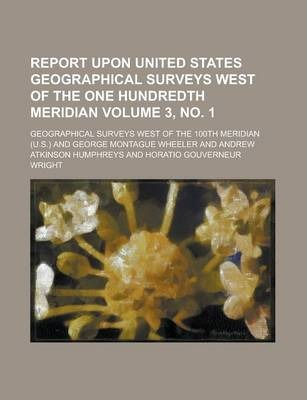 Report Upon United States Geographical Surveys West of the One Hundredth Meridian Volume 3, No. 1