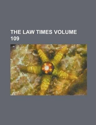 The Law Times Volume 109