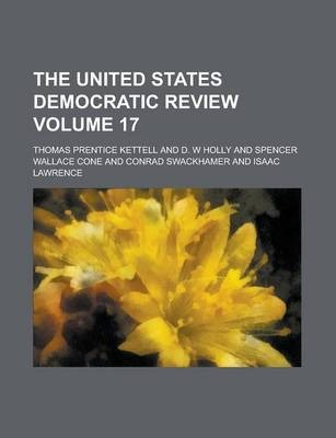 The United States Democratic Review Volume 17