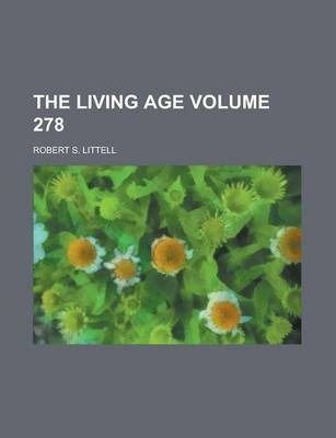 The Living Age Volume 278