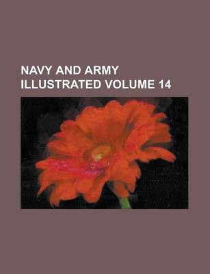 Navy and Army Illustrated Volume 14
