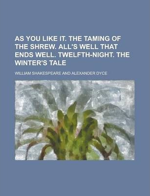 As You Like It. the Taming of the Shrew. All's Well That Ends Well. Twelfth-Night. the Winter's Tale