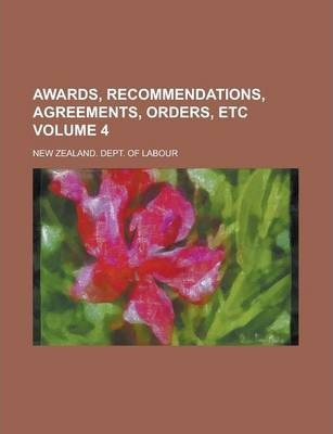 Awards, Recommendations, Agreements, Orders, Etc Volume 4