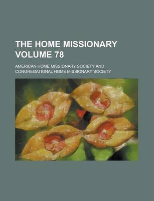 The Home Missionary Volume 78