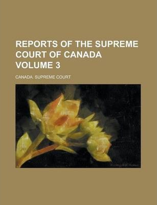 Reports of the Supreme Court of Canada Volume 3