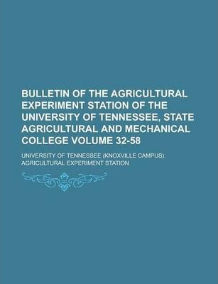 Bulletin of the Agricultural Experiment Station of the University of Tennessee, State Agricultural and Mechanical College Volume 32-58