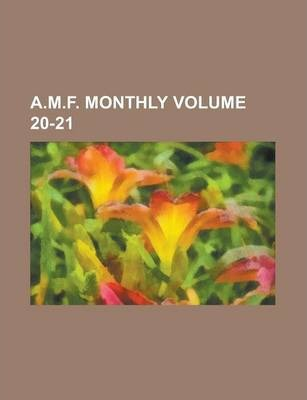 A.M.F. Monthly Volume 20-21
