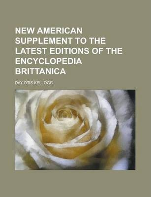 New American Supplement to the Latest Editions of the Encyclopedia Brittanica
