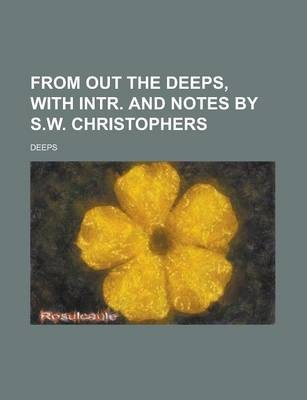 From Out the Deeps, with Intr. and Notes by S.W. Christophers