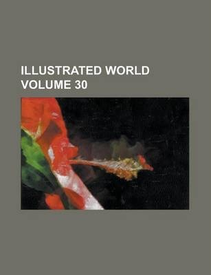 Illustrated World Volume 30