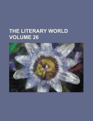 The Literary World Volume 26