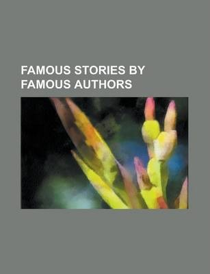 Famous Stories by Famous Authors