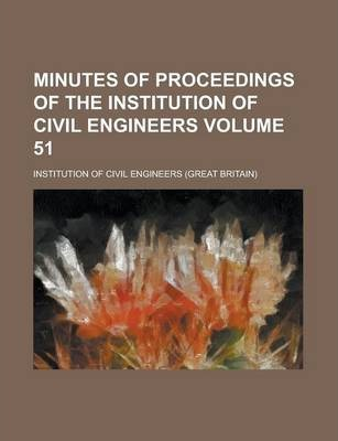 Minutes of Proceedings of the Institution of Civil Engineers Volume 51