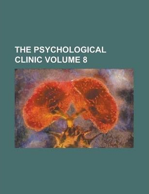 The Psychological Clinic Volume 8