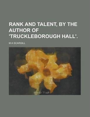 Rank and Talent, by the Author of 'Truckleborough Hall'