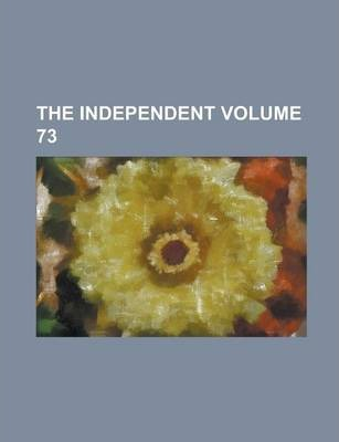 The Independent Volume 73
