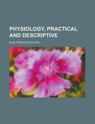 Physiology, Practical and Descriptive
