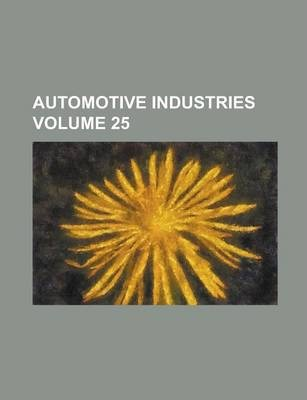 Automotive Industries Volume 25