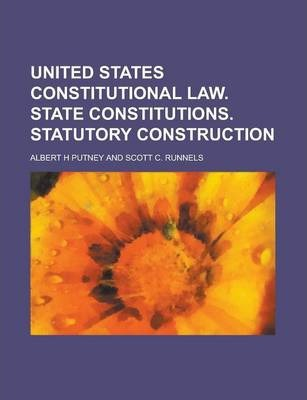 United States Constitutional Law. State Constitutions. Statutory Construction
