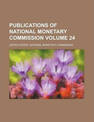 Publications of National Monetary Commission Volume 24