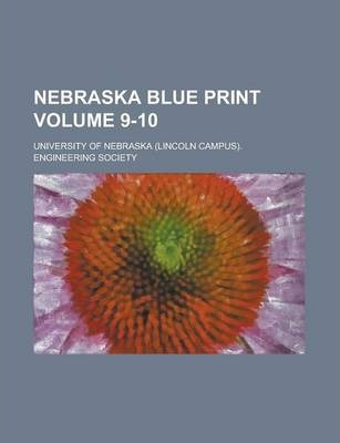 Nebraska Blue Print Volume 9-10