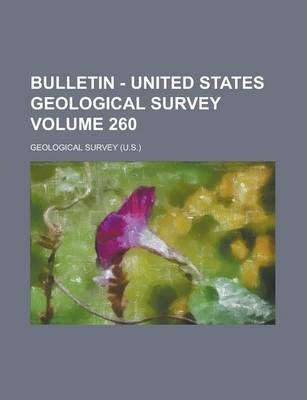 Bulletin - United States Geological Survey Volume 260