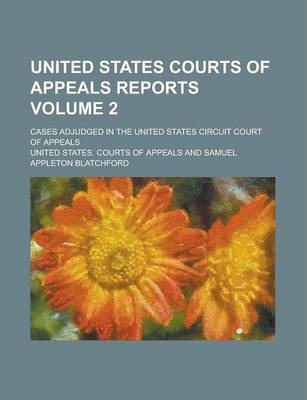 United States Courts of Appeals Reports; Cases Adjudged in the United States Circuit Court of Appeals Volume 2