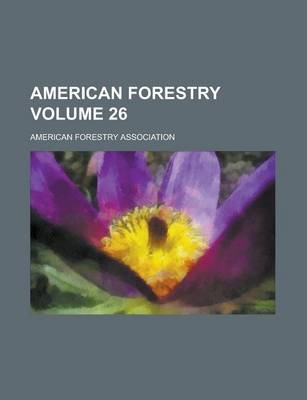 American Forestry Volume 26