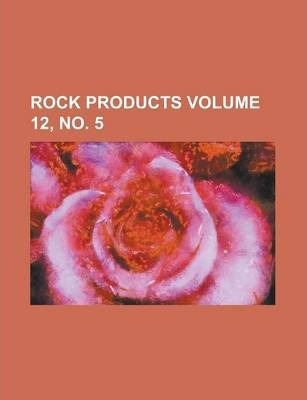 Rock Products Volume 12, No. 5