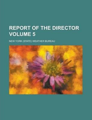 Report of the Director Volume 5