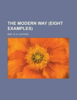 The Modern Way (Eight Examples)
