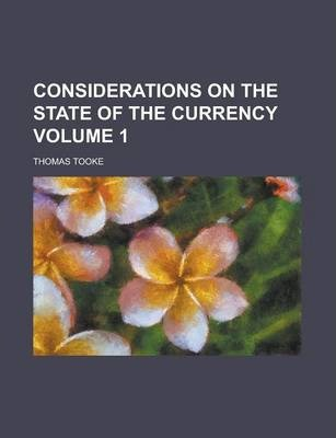 Considerations on the State of the Currency Volume 1