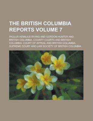 The British Columbia Reports Volume 7