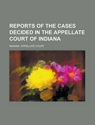 Reports of the Cases Decided in the Appellate Court of Indiana Volume 29
