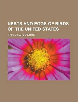 Nests and Eggs of Birds of the United States
