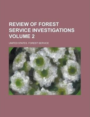 Review of Forest Service Investigations Volume 2