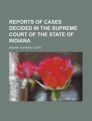 Reports of Cases Decided in the Supreme Court of the State of Indiana Volume 27
