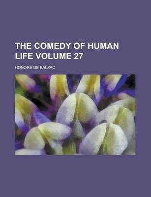 The Comedy of Human Life Volume 27
