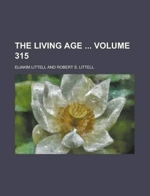The Living Age Volume 315