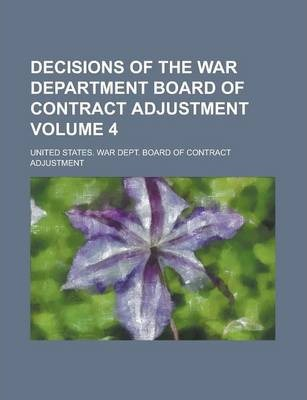 Decisions of the War Department Board of Contract Adjustment Volume 4