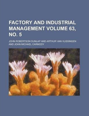 Factory and Industrial Management Volume 63, No. 5