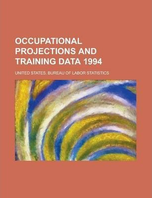 Occupational Projections and Training Data 1994