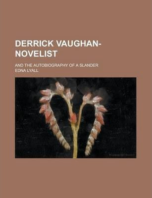 Derrick Vaughan-Novelist; And the Autobiography of a Slander