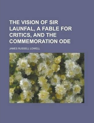 The Vision of Sir Launfal, a Fable for Critics, and the Commemoration Ode