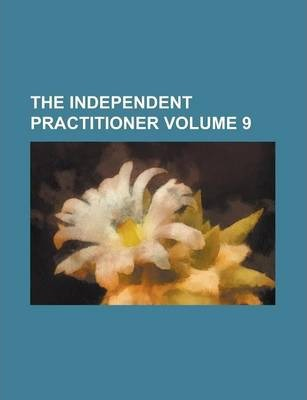 The Independent Practitioner Volume 9