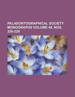 Palaeontographical Society Monographs Volume 48, Nos. 226-229