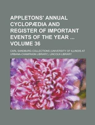 Appletons' Annual Cyclopaedia and Register of Important Events of the Year Volume 36